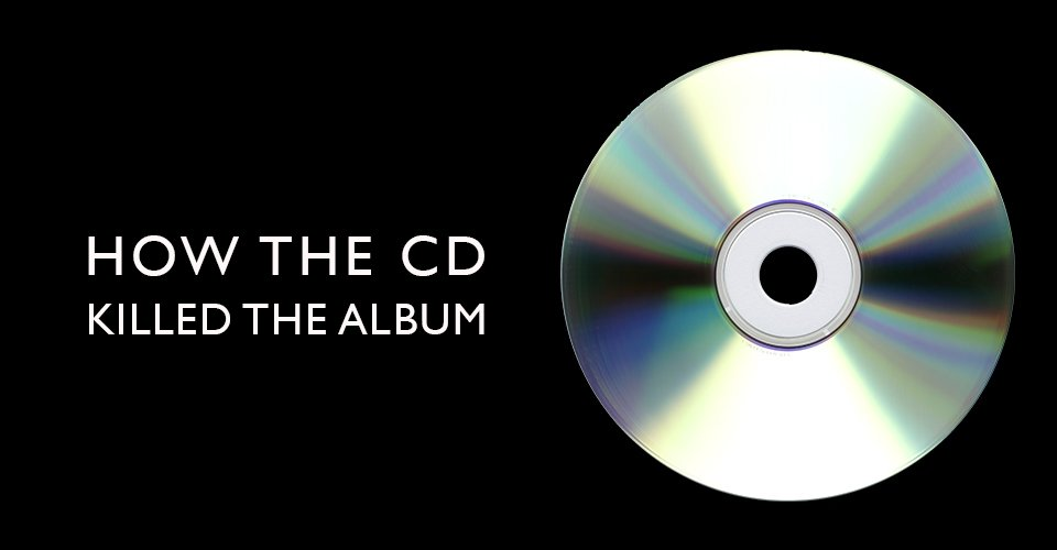 How the CD Killed the Album