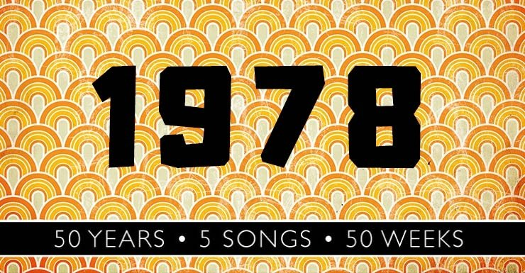 50 Years - 5 Songs - 50 Weeks: 1978