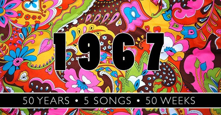 50 Years - 5 Songs - 50 Weeks: 1967