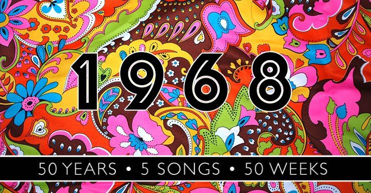50 Years - 5 Songs - 50 Weeks: 1968