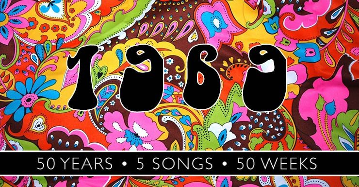 50 Years - 5 Songs - 50 Weeks: 1969