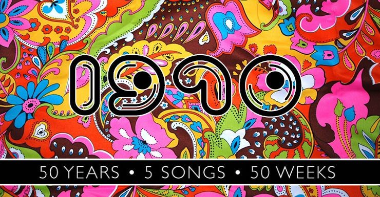 50 Years - 5 Songs - 50 Weeks: 1970