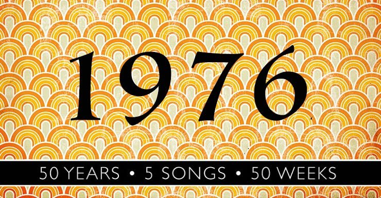 50 Years - 5 Songs - 50 Weeks:1976