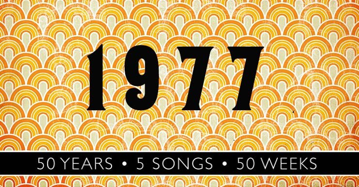 50 Years - 5 Songs - 50 Weeks: 1977