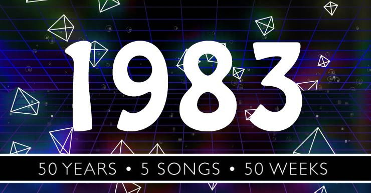 50 Years - 50 Songs - 50 Weeks: 1983
