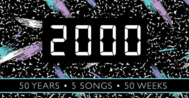 50 Years - 50 Songs - 50 Weeks: 2000