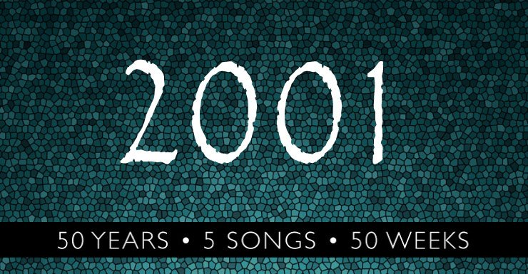 50 Years - 5 Songs - 50 Weeks: 2001