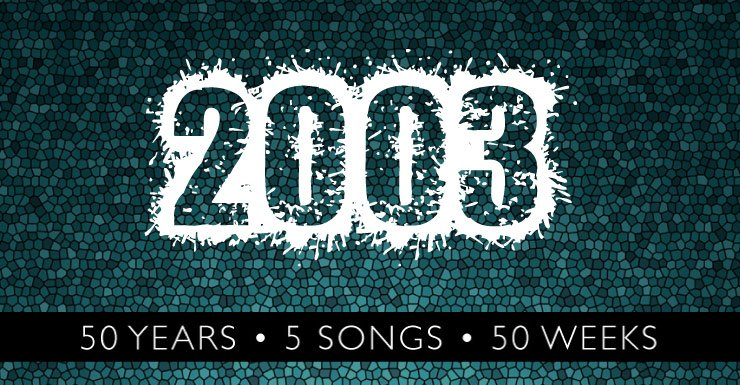 50 Years - 5 Songs - 50 Weeks: 2003