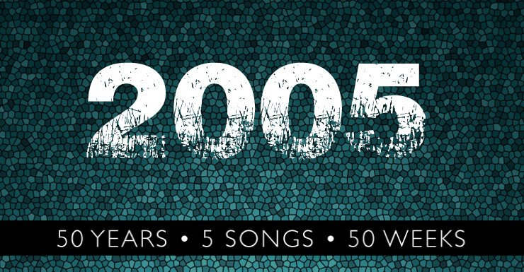 50 Years - 5 Songs - 50 Weeks: 2005