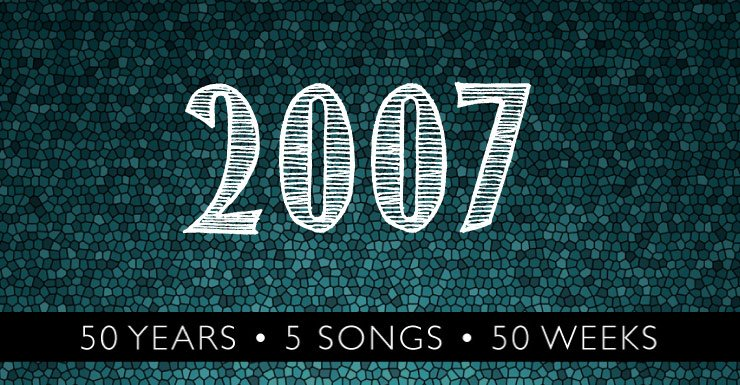 50 Years - 5 Songs - 50 Weeks: 2007