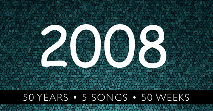 50 Years - 5 Songs - 50 Weeks: 2008