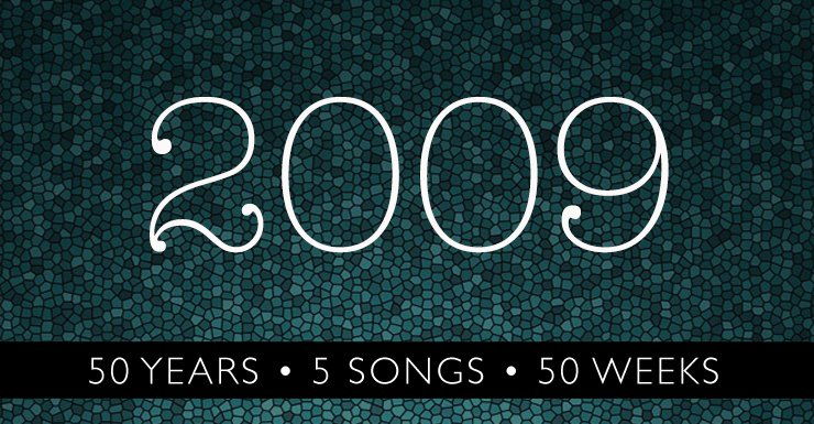 50 Years - 5 Songs - 50 Weeks: 2009