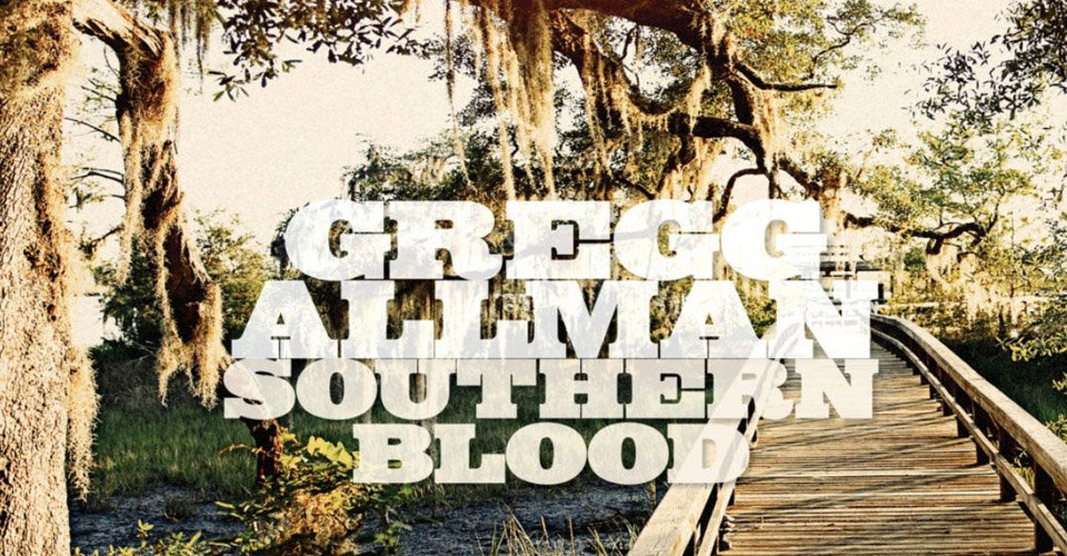 Front-to-Back Album Reviews: Gregg Allman - Southern Blood