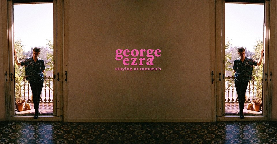 Front-to-Back Albums: George Ezra - Staying At Tamara's